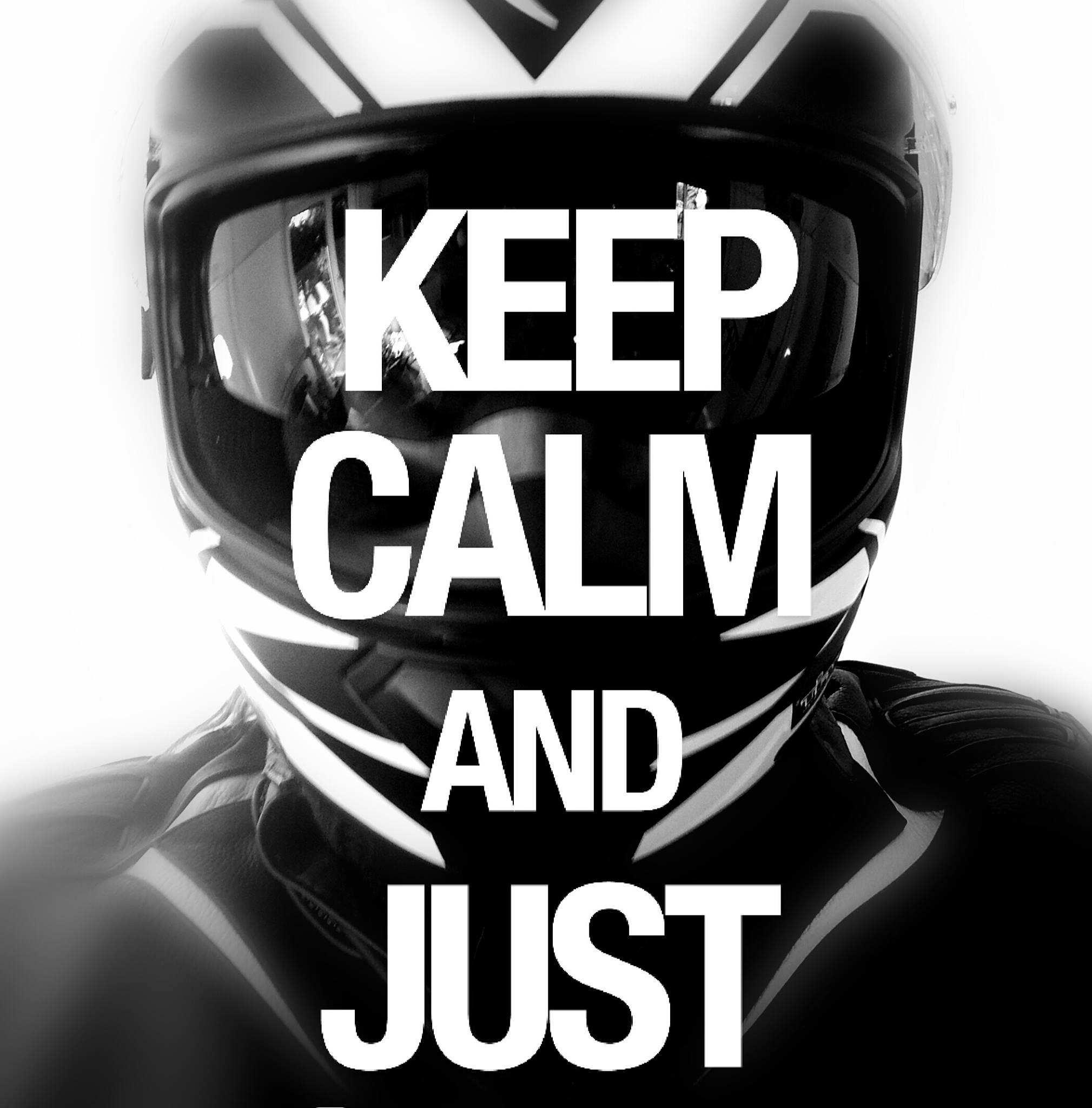 Keep calm and just